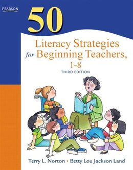Book 50 Literacy Strategies For Beginning Teachers, 1-8 by Terry L. Norton