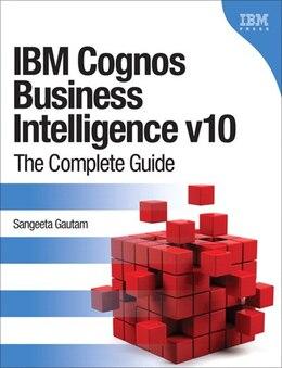 Book Ibm Cognos Business Intelligence V10: The Complete Guide by Sangeeta Gautam