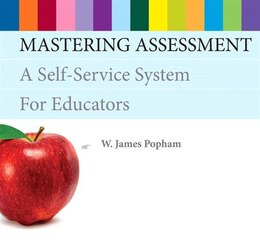 Book Mastering Assessment: A Self-service System For Educators by W. James Popham