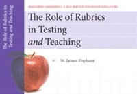 Book The Role Of Rubrics In Testing And Teaching, Mastering Assessment: A Self-service System For… by W. James Popham