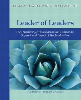 Book Leader Of Leaders: The Handbook For Principals On The Cultivation, Support, And Impact Of Teacher… by Hal Portner