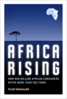 Book Africa Rising: How 900 Million African Consumers Offer More Than You Think (paperback) by Vijay Mahajan
