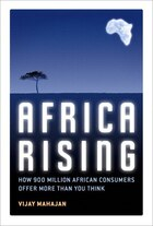 Africa Rising: How 900 Million African Consumers Offer More Than You Think (paperback)