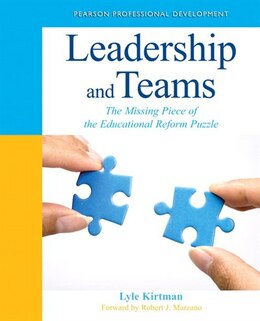 Book Leadership And Teams: The Missing Piece Of The Educational Reform Puzzle by Lyle Kirtman