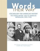 Words Their Way: Vocabulary For American History, The World Before 1600 To American Imperialism…