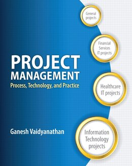 Book Project Management: Process, Technology And Practice by Ganesh Vaidyanathan