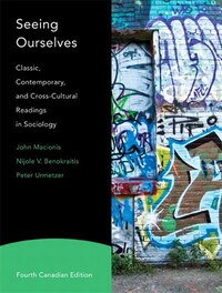 Seeing Ourselves: Classic, Contemporary, And Cross-cultural Readings In Sociology, Fourth Canadian…