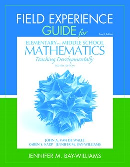 Book Field Experience Guide For Elementary And Middle School Mathematics: Teaching Developmentally by John A. Van De Walle