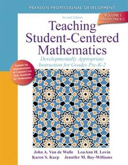 Book Teaching Student-centered Mathematics: Developmentally Appropriate Instruction For Grades Pre-k-2… by John A. Van De Walle