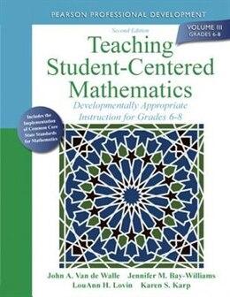 Book Teaching Student-centered Mathematics: Developmentally Appropriate Instruction For Grades 6-8… by John A. Van De Walle