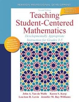 Book Teaching Student-centered Mathematics: Developmentally Appropriate Instruction For Grades 3-5… by John A. Van De Walle