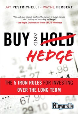 Book Buy and Hedge: The 5 Iron Rules for Investing Over the Long Term by Jay Pestrichelli
