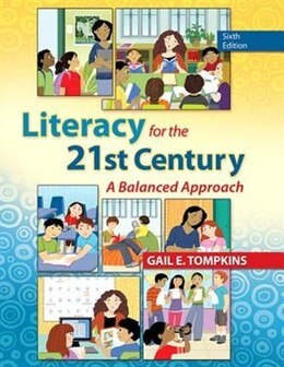 Book Literacy For The 21st Century: A Balanced Approach by Gail E. Tompkins