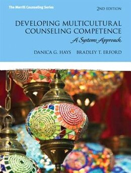 Book Developing Multicultural Counseling Competence: A Systems Approach by Danica G. Hays