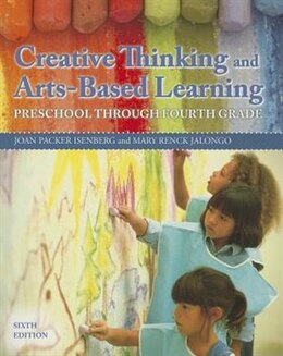 Book Creative Thinking And Arts-based Learning: Preschool Through Fourth Grade by Joan Packer Isenberg