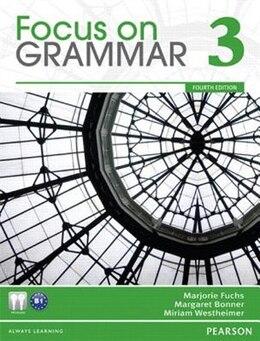 Book FOCUS GRAMMAR (3) 4E: BOOK & WORKBOOK by PEARSON LONGMAN