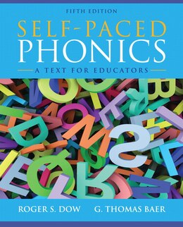 Book Self-paced Phonics: A Text For Educators by Roger S. Dow