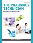 The Pharmacy Technician: Foundations And Practice
