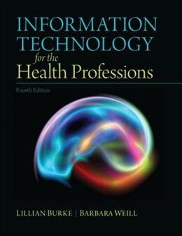 Book Information Technology for the Health Professions by Lillian Burke