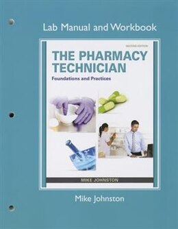 Book Lab Manual And Workbook For The Pharmacy Technician: Foundations And Practice by Mike Johnston