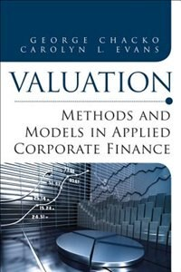 Book Valuation: Methods And Models In Applied Corporate Finance by George Chacko
