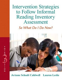 Book Intervention Strategies to Follow Informal Reading Inventory Assessment: So What Do I Do Now? by Joanne Schudt Caldwell