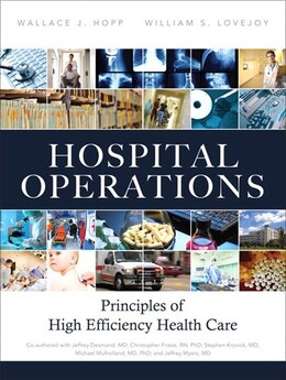 Book Hospital Operations: Principles of High Efficiency Health Care by Wallace J.  Hopp
