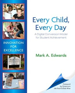 Book Every Child, Every Day: A Digital Conversion Model For Student Achievement by Mark A. Edwards