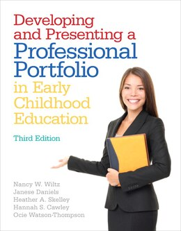 Book Developing And Presenting A Professional Portfolio In Early Childhood Education by Nancy W. Wiltz