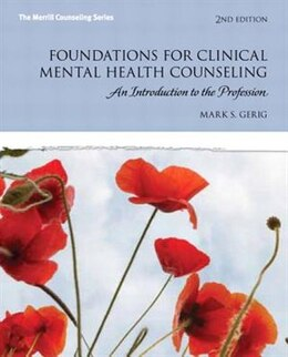 Book Foundations For Clinical Mental Health Counseling: An Introduction To The Profession by Mark S. Gerig