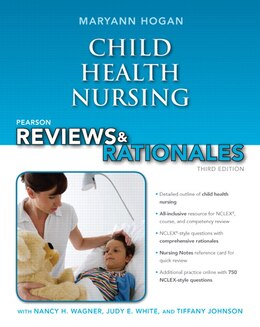 Book Pearson Reviews & Rationales: Child Health Nursing With Nursing Reviews & Rationales by Maryann Hogan
