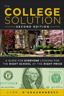 Book The College Solution: A Guide for Everyone Looking for the Right School at the Right Price by Lynn O'shaughnessy