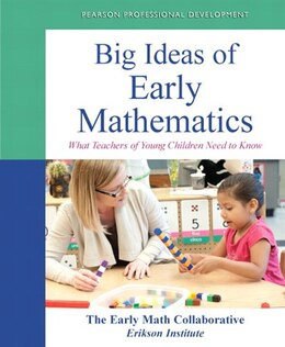 Book Big Ideas Of Early Mathematics: What Teachers Of Young Children Need To Know by - The Early Math Collaborative- Erikson Institute