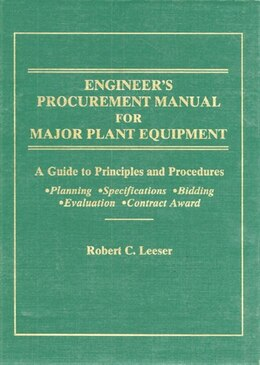 Book Engineer's Procurement Manual for Major Plant Equipment: A Guide to Principles and Procedures for… by Robert C. Leeser