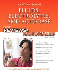 Pearson Reviews & Rationales: Fluids, Electrolytes, & Acid-base Balance With Nursing Reviews…