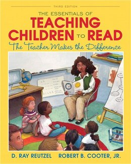 Book The Essentials of Teaching Children to Read: The Teacher Makes the Difference by D. Ray Reutzel