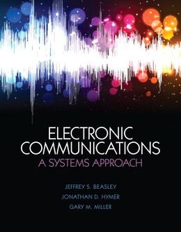 Book Electronic Communications: A System Approach by Jeffrey S. Beasley