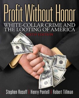 Book Profit Without Honor: White Collar Crime And The Looting Of America by Stephen M. Rosoff