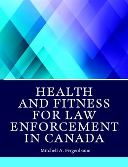 Book Health And Fitness For Law Enforcement In Canada by Mitchell Fergenbaum