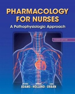 Book Pharmacology For Nurses: A Pathophysiologic Approach by Michael Patrick Adams