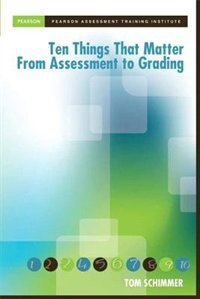 Book Ten Things That Matter From Assessment To Grading by Tom Schimmer