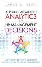 Applying Advanced Analytics To Hr Management Decisions: Methods For Selection, Developing…