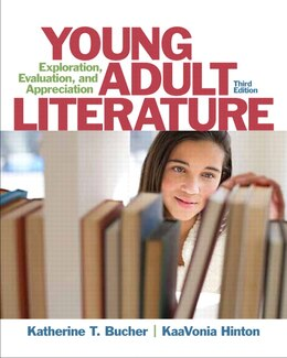 Book Young Adult Literature: Exploration, Evaluation, And Appreciation by Katherine T. Bucher