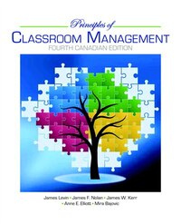 Principles Of Classroom Management, Fourth Canadian Edition: A Professional Decision-making Model…