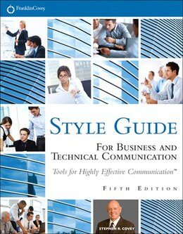 Book Franklincovey Style Guide: For Business And Technical Communication by Stephen R. Covey