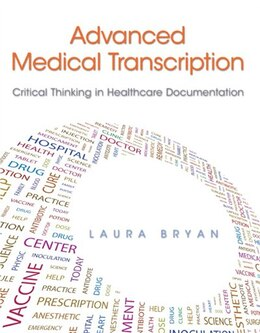 Book Advanced Medical Transcription: Critical Thinking In Healthcare Documentation Plus… by Laura Bryan