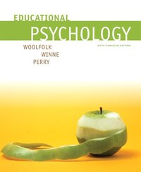 Educational Psychology, Sixth Canadian Edition, Loose Leaf Version
