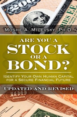 Book Are You A Stock Or A Bond?: Identify Your Own Human Capital For A Secure Financial Future, Updated… by Moshe A. Milevsky