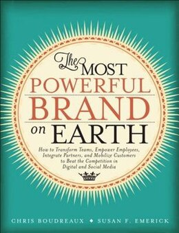 Book The Most Powerful Brand On Earth: How To Transform Teams, Empower Employees, Integrate Partners… by Chris Boudreaux