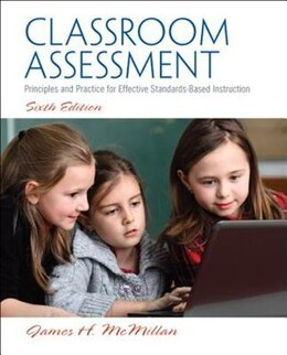 Book Classroom Assessment: Principles And Practice For Effective Standards-based Instruction by James H. Mcmillan